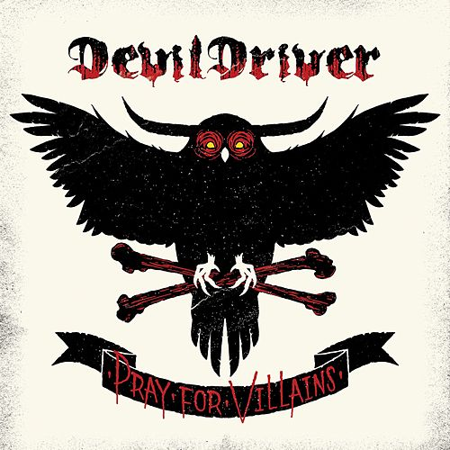Play & Download Pray For Villains by DevilDriver | Napster