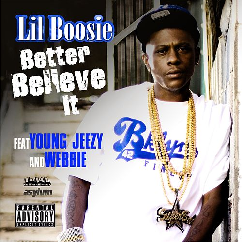Better Believe It [feat. Young Jeezy] by Boosie Badazz