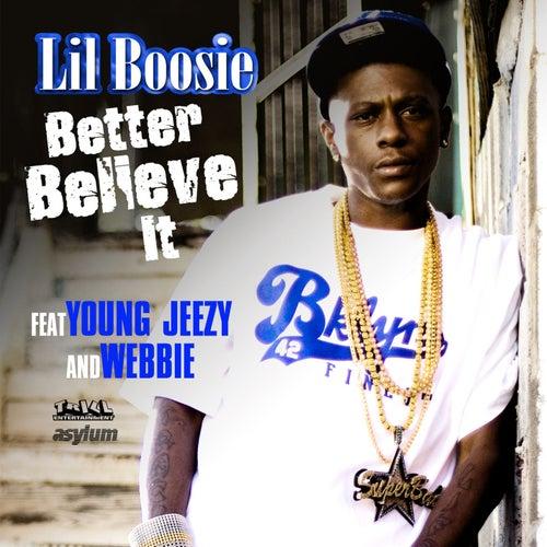 Better Believe It [feat. Young Jeezy] by Boosie Badazz