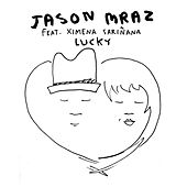 Play & Download Lucky [feat. Ximena Sariñana] by Jason Mraz | Napster