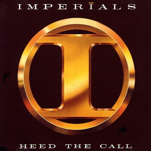 Play & Download Heed The Call by The Imperials | Napster