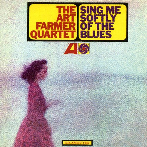 Play & Download Sing Me Softly Of The Blues by Art Farmer Quartet | Napster