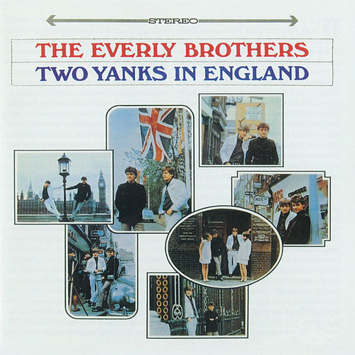 Play & Download Two Yanks In England by The Everly Brothers | Napster