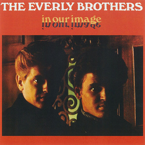 Play & Download In Our Image by The Everly Brothers | Napster