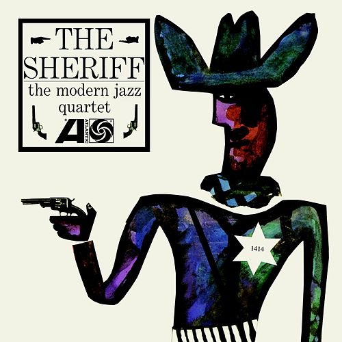 Play & Download The Sheriff by Modern Jazz Quartet | Napster