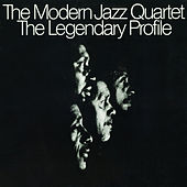 Play & Download The Legendary Profile by Modern Jazz Quartet | Napster