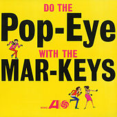 Play & Download Do The Pop-Eye by The Mar-Keys | Napster