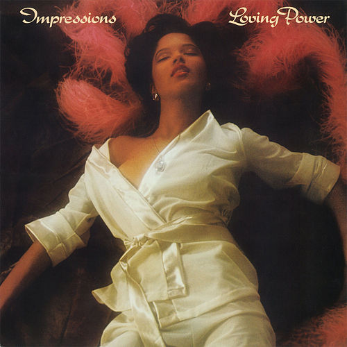 Play & Download Loving Power by The Impressions | Napster