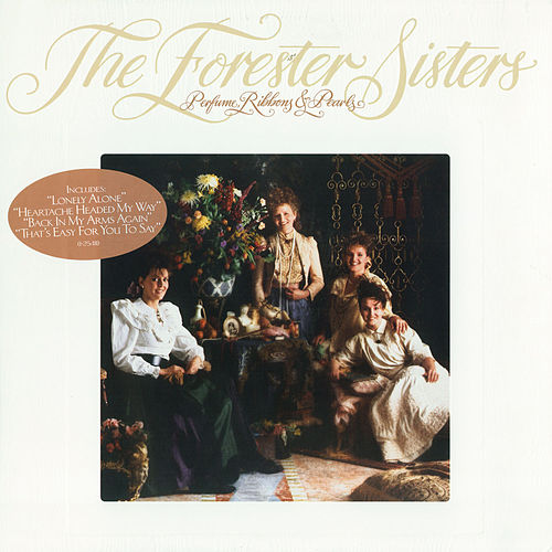 Perfume, Ribbons & Pearls by The Forester Sisters