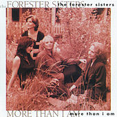Play & Download More Than I Am by The Forester Sisters | Napster