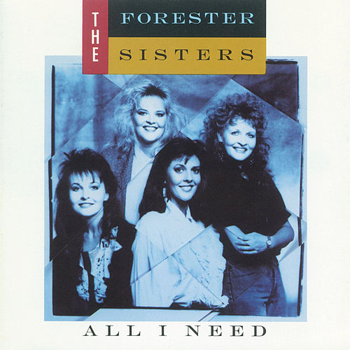 Play & Download All I Need by The Forester Sisters | Napster