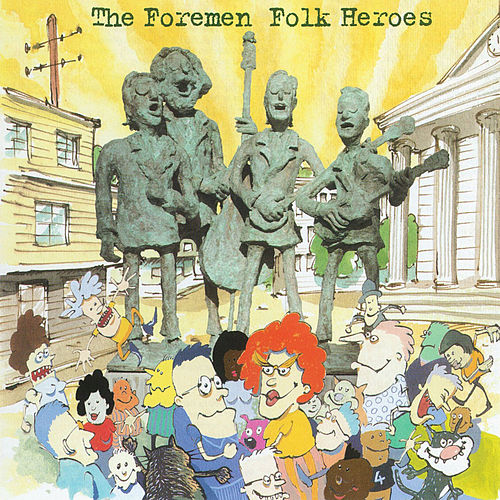 Play & Download Folk Heroes by The Foremen | Napster