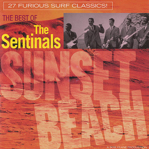 Play & Download Sunset Beach: The Best Of The Sentinals by The Sentinals | Napster