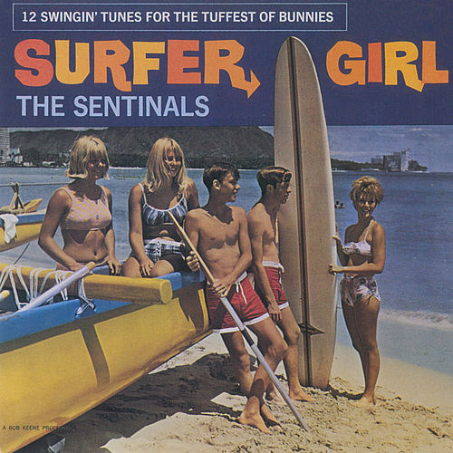 Play & Download Surfer Girl by The Sentinals | Napster
