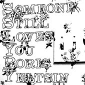 Play & Download Broom LP Bonus Tracks +1 by Someone Still Loves You Boris Yeltsin | Napster