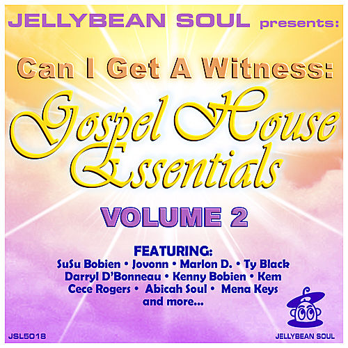 Play & Download Can I Get A Witness - Gospel House Essentials, Volume 2 by Various Artists | Napster