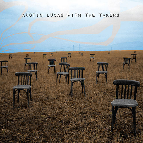 Play & Download Austin Lucas with The Takers by Various Artists | Napster