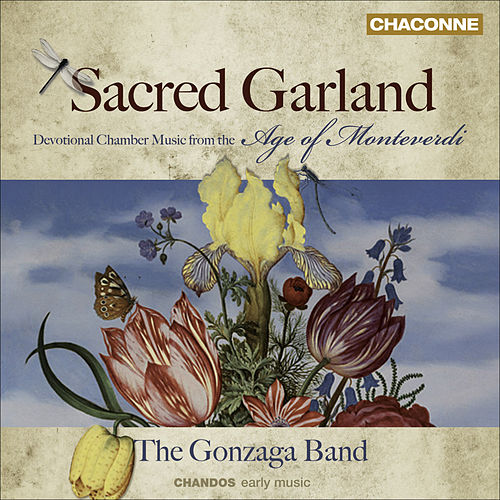 Play & Download Renaissance and Baroque Music - MONTEVERDI, C. / PALESTRINA, G.P. da (Sacred Garland - Devotional Chamber Music from the Age of Monteverdi) by Various Artists | Napster