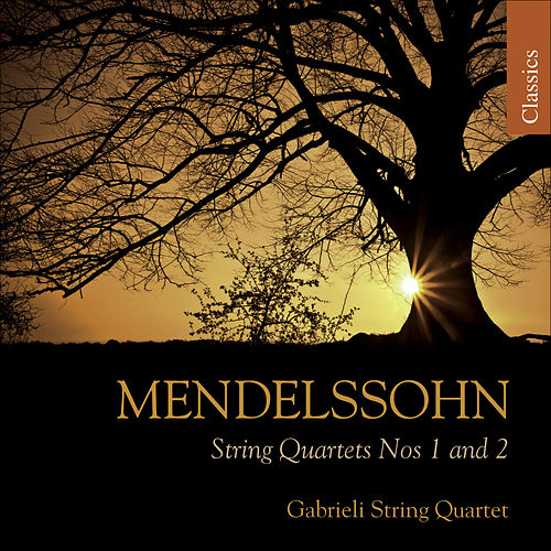 Play & Download MENDELSSOHN, Felix: String Quartets Nos. 1 and 2 (Gabrieli String Quartet) by Gabrieli String Quartet | Napster
