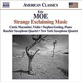 Play & Download MOE, E.: Strange Exclaiming Music / Teeth of the Sea / Rough Winds Do Shake the Darling Buds / I Have Only One Itching Desire / Market Forces by Various Artists | Napster