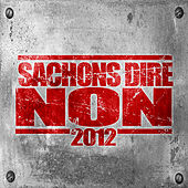 Sachons Dire Non 2012 by Various Artists