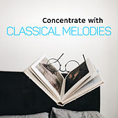 Concentrate with Classical Melodies by Relaxing Piano Music Masters
