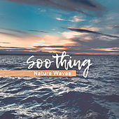 Soothing Nature Waves by Nature Sounds Artists
