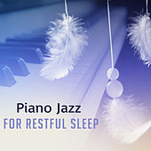 Piano Jazz for Restful Sleep by Chilled Jazz Masters