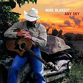 Any Sky by Mike Blakely
