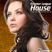 Premier League House, Vol. 5 by Various Artists
