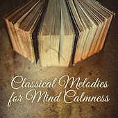 Classical Melodies for Mind Calmness by Intense Study Masters