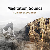 Meditation Sounds for Inner Journey by Meditation Awareness