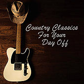 Country Classics For Your Day Off von Various Artists