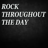 Rock Throughout The Day von Various Artists