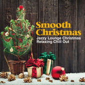 Smooth Christmas (Jazzy Lounge Christmas Relaxing Chill Out) by Various Artists
