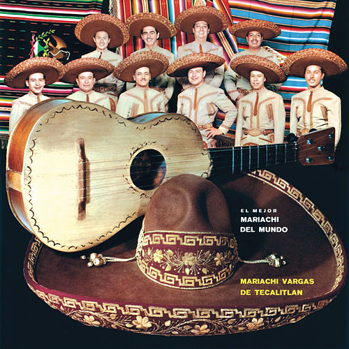 Play & Download El Mejor Mariachi Del Mundo by Mariachi Vargas de Tecalitlan | Napster