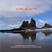 Relaxing New Age Piano Music For Meditation, Stress Relief and Deep Sleep by Origen