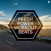 Fresh Power Workout Beats by Various Artists