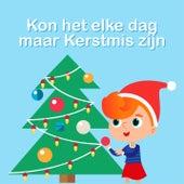 Kon het elke dag maar kerstmis zijn (Santa Claus Is Coming To Town) by Kinderliedjes Om Mee Te Zingen