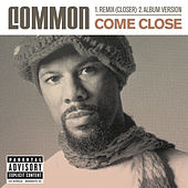 Come Close by Common