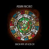 Error Maya (Life Goes on) by Messiah Project