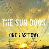 One Last Day by The Sundogs