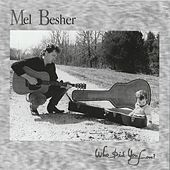 Who Did You Love by Mel Besher