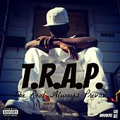 T.R.A.P.: The Real Always Prevail by Trap