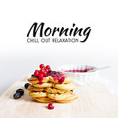 Morning Chill Out Relaxation by Top 40