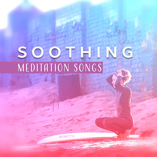 Soothing Meditation Songs by Yoga Tribe