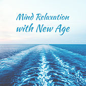Mind Relaxation with New Age by Sounds of Nature Relaxation