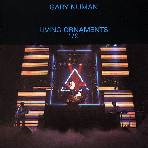 Play & Download Living Ornaments '79 by Gary Numan | Napster