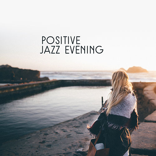 Positive Jazz Evening by Smooth Jazz Park