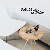 Soft Music to Relax by New Age